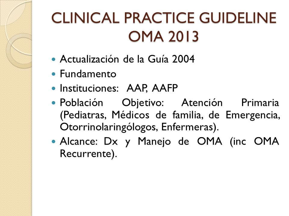 CLINICAL PRACTICE GUIDELINE OMA 2013