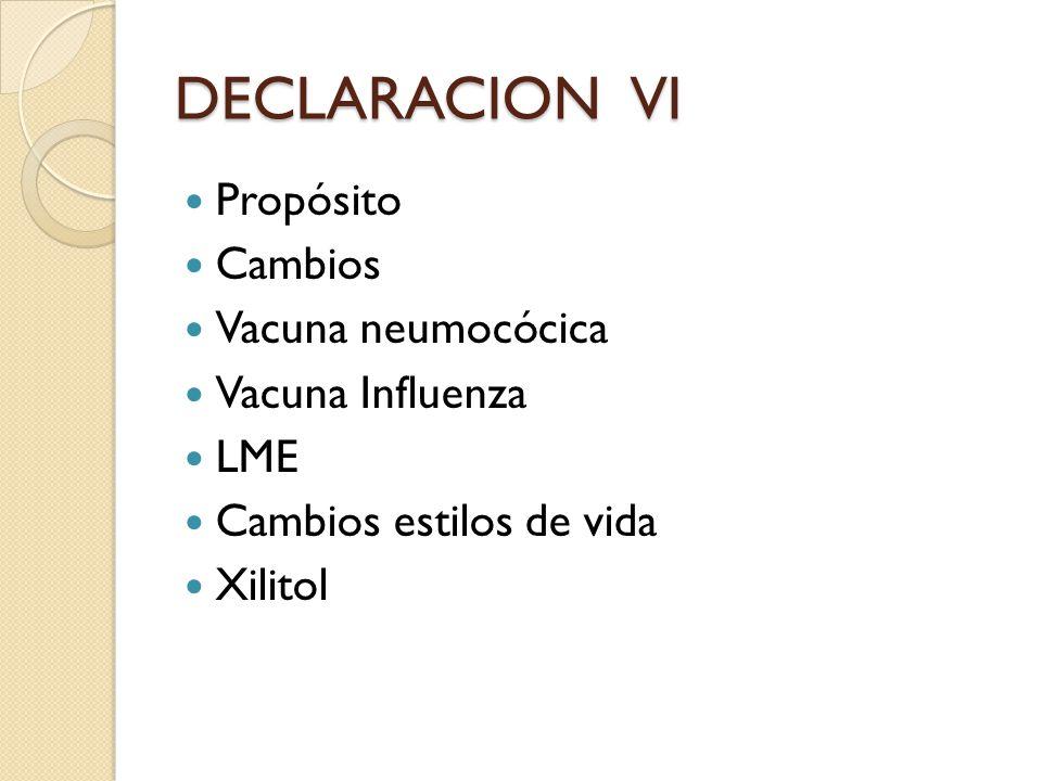 DECLARACION VI Propósito Cambios Vacuna neumocócica Vacuna Influenza