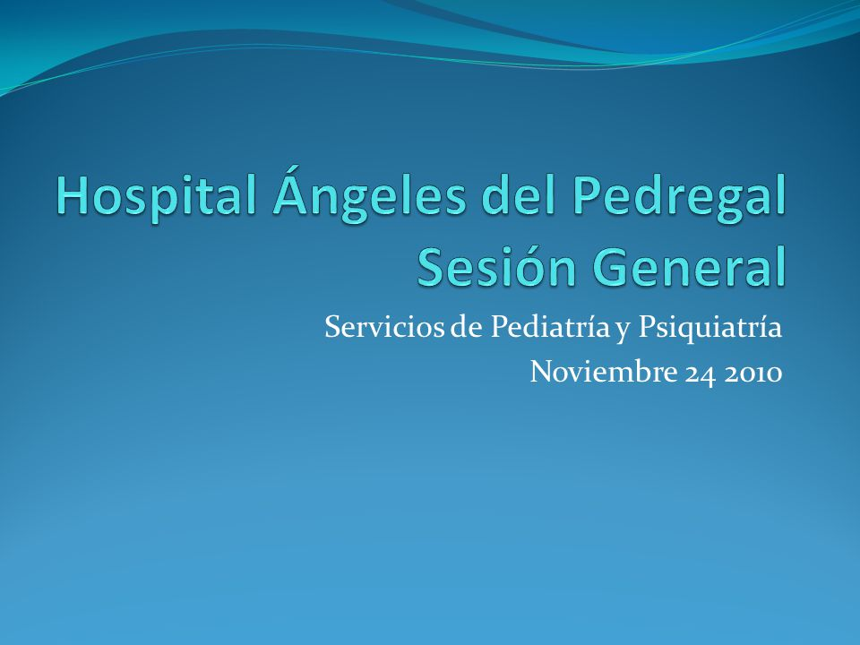 Hospital Ángeles del Pedregal Sesión General