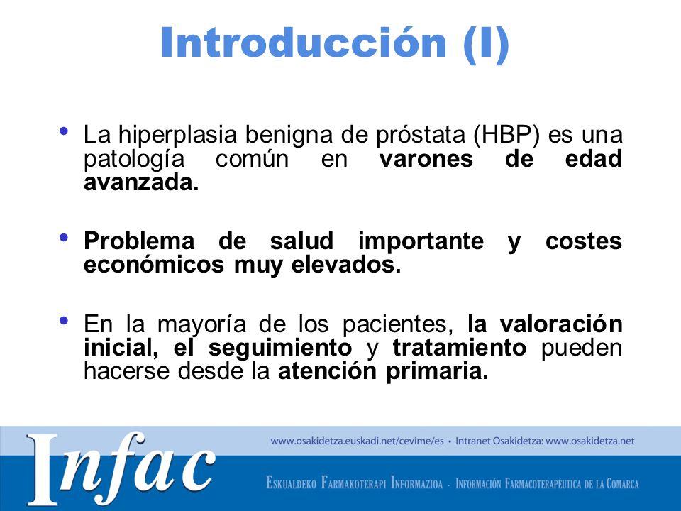 Introducción (I) La hiperplasia benigna de próstata (HBP) es una patología común en varones de edad avanzada.