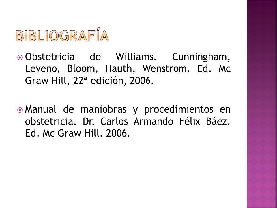 bibliografía Obstetricia de Williams. Cunningham, Leveno, Bloom, Hauth, Wenstrom. Ed. Mc Graw Hill, 22ª edición,