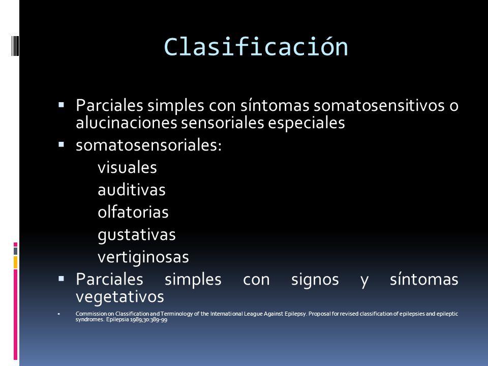 Clasificación Parciales simples con síntomas somatosensitivos o alucinaciones sensoriales especiales.