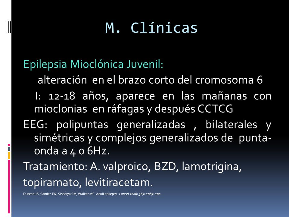 M. Clínicas Epilepsia Mioclónica Juvenil: