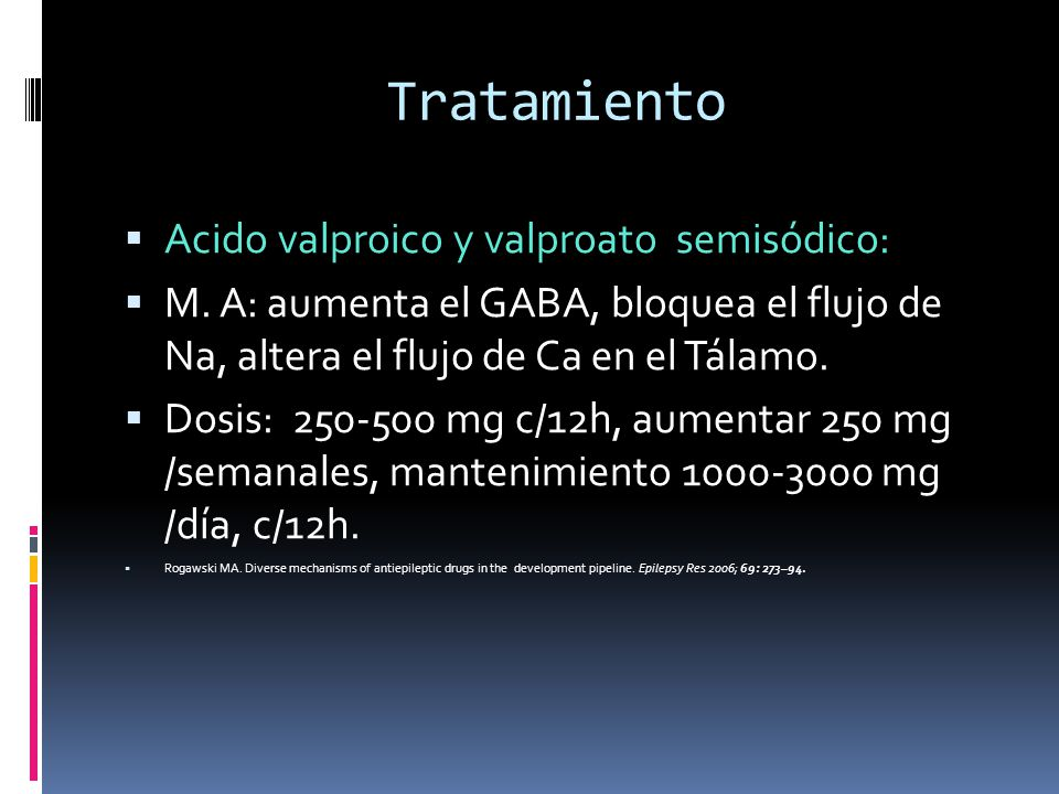 Tratamiento Acido valproico y valproato semisódico: