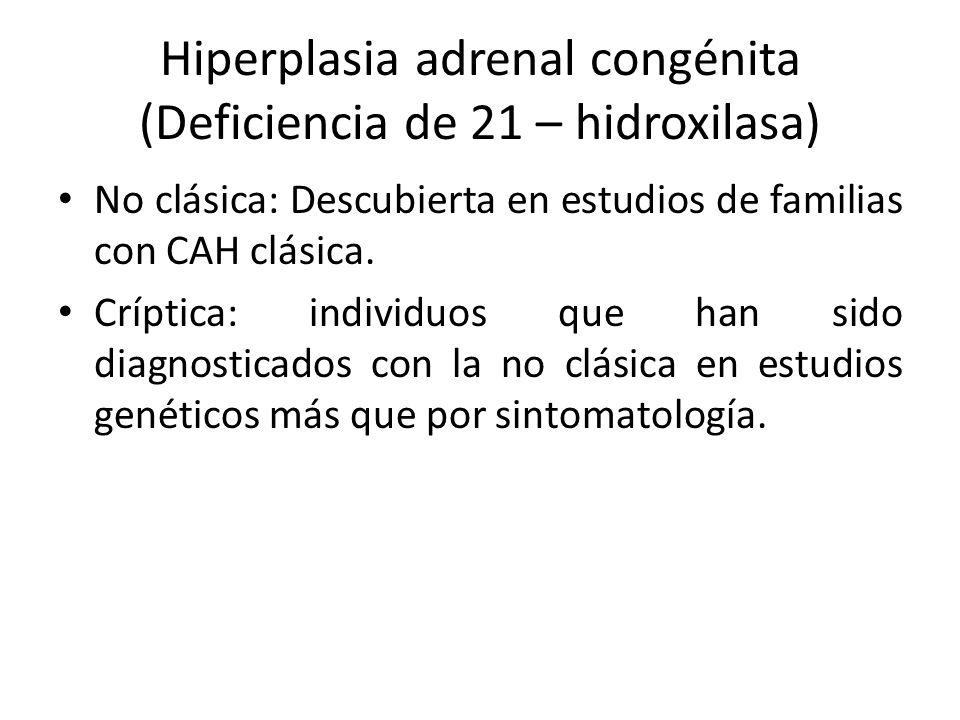 Hiperplasia adrenal congénita (Deficiencia de 21 – hidroxilasa)