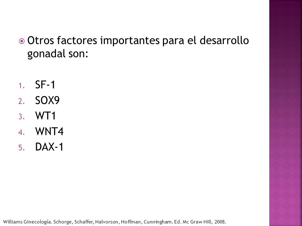 Otros factores importantes para el desarrollo gonadal son: