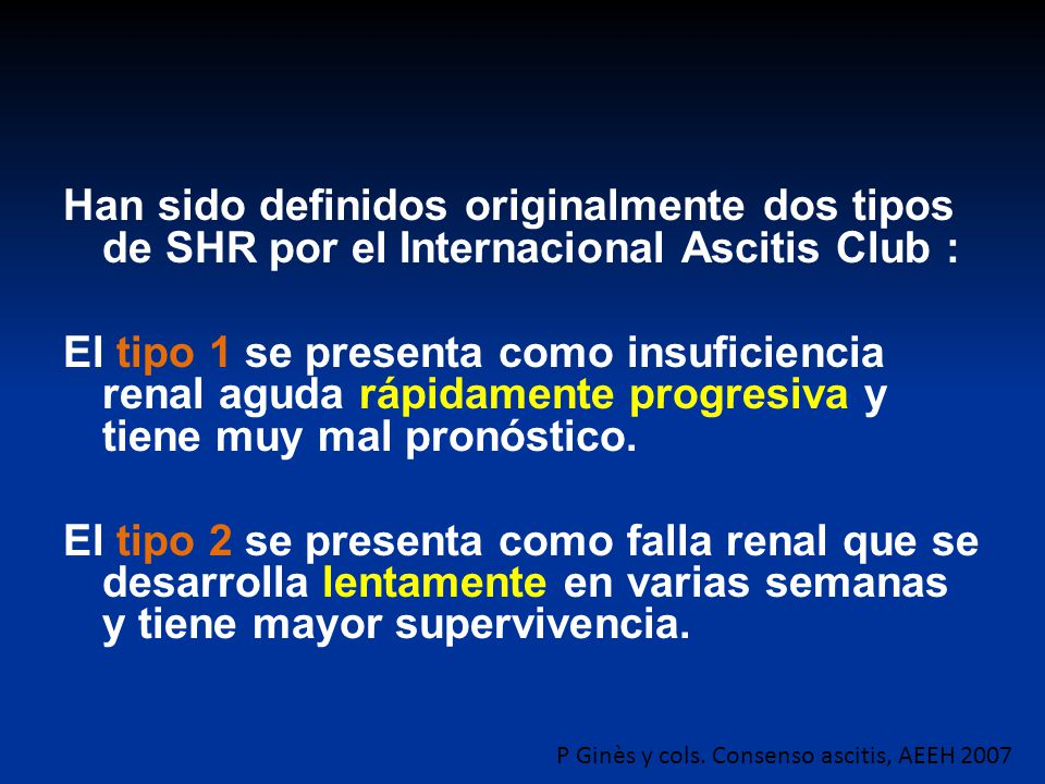 Han sido definidos originalmente dos tipos de SHR por el Internacional Ascitis Club :