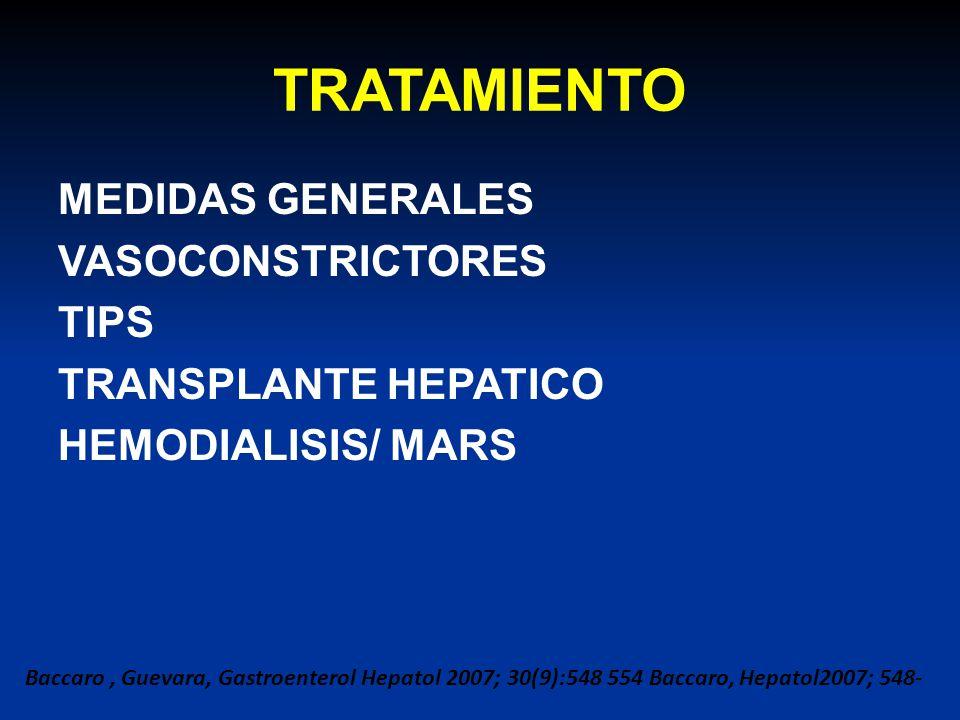 TRATAMIENTO MEDIDAS GENERALES VASOCONSTRICTORES TIPS TRANSPLANTE HEPATICO HEMODIALISIS/ MARS