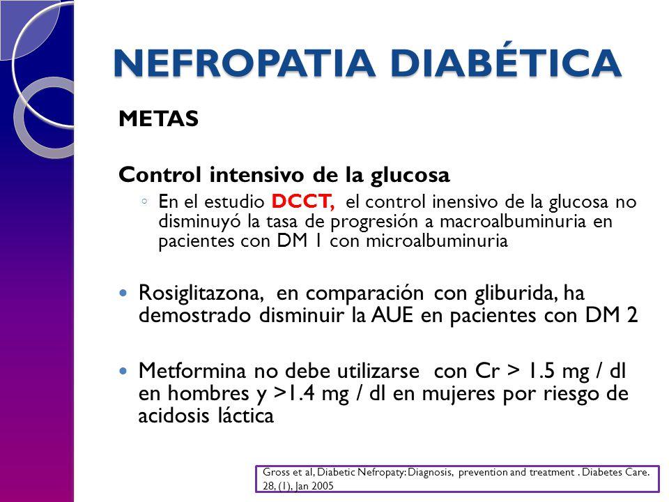 NEFROPATIA DIABÉTICA METAS Control intensivo de la glucosa