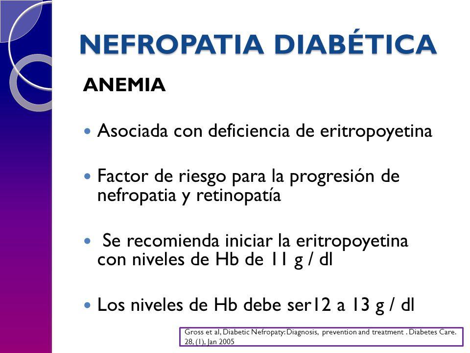 NEFROPATIA DIABÉTICA ANEMIA Asociada con deficiencia de eritropoyetina