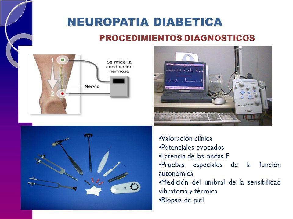 NEUROPATIA DIABETICA PROCEDIMIENTOS DIAGNOSTICOS Valoración clínica