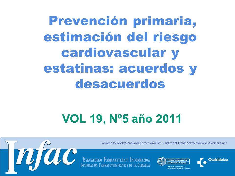 Prevención primaria, estimación del riesgo cardiovascular y estatinas: acuerdos y desacuerdos VOL 19, Nº5 año 2011