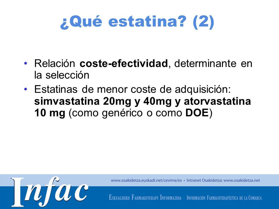 ¿Qué estatina (2) Relación coste-efectividad, determinante en la selección.