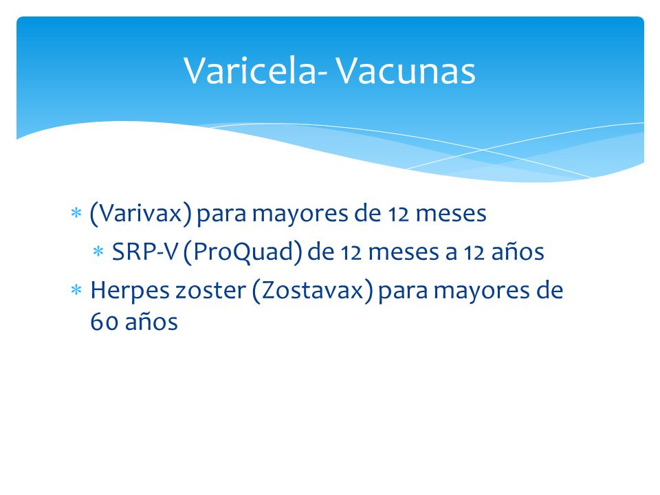 Varicela- Vacunas (Varivax) para mayores de 12 meses