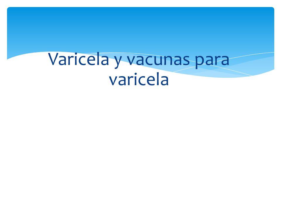 Varicela y vacunas para varicela