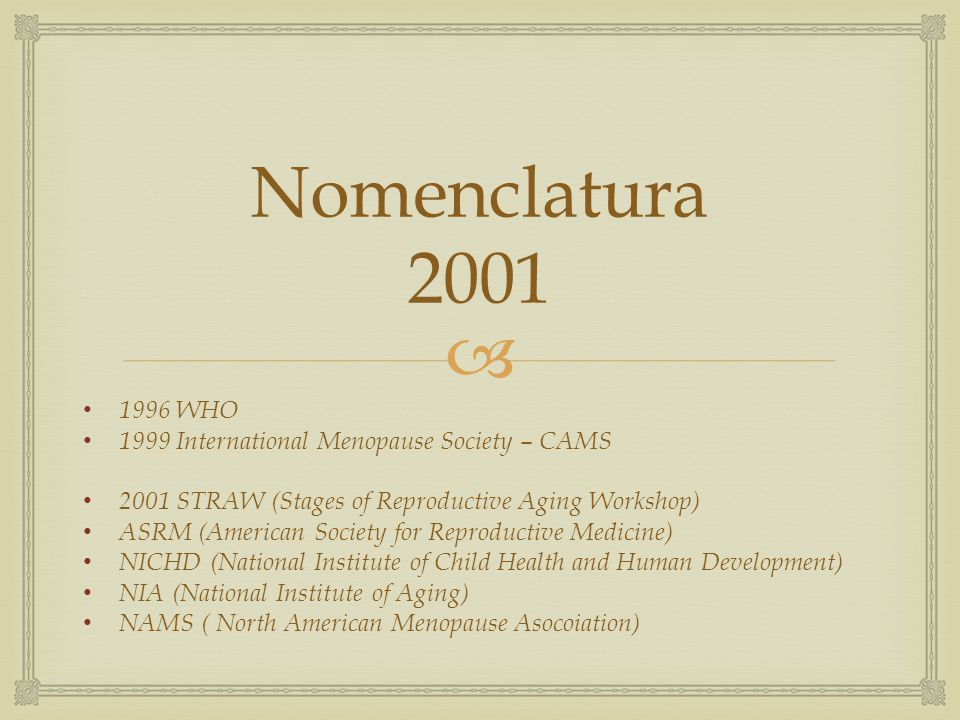 Nomenclatura 2001 1996 WHO 1999 International Menopause Society – CAMS