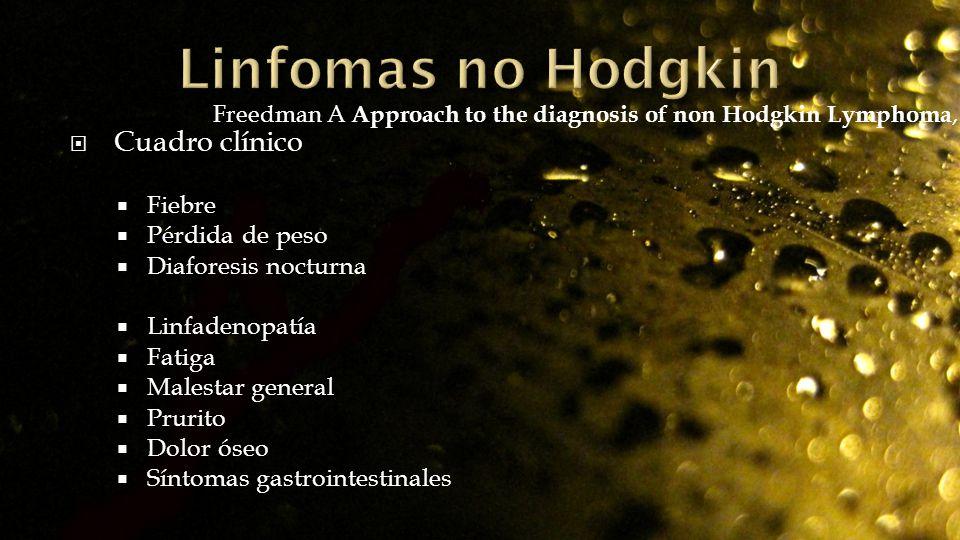 Linfomas no Hodgkin Cuadro clínico Fiebre Pérdida de peso