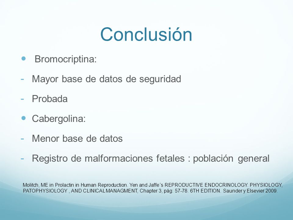 Conclusión Bromocriptina: Mayor base de datos de seguridad Probada