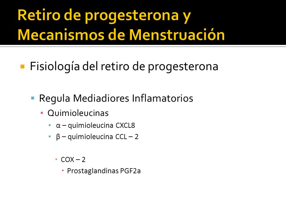 Retiro de progesterona y Mecanismos de Menstruación