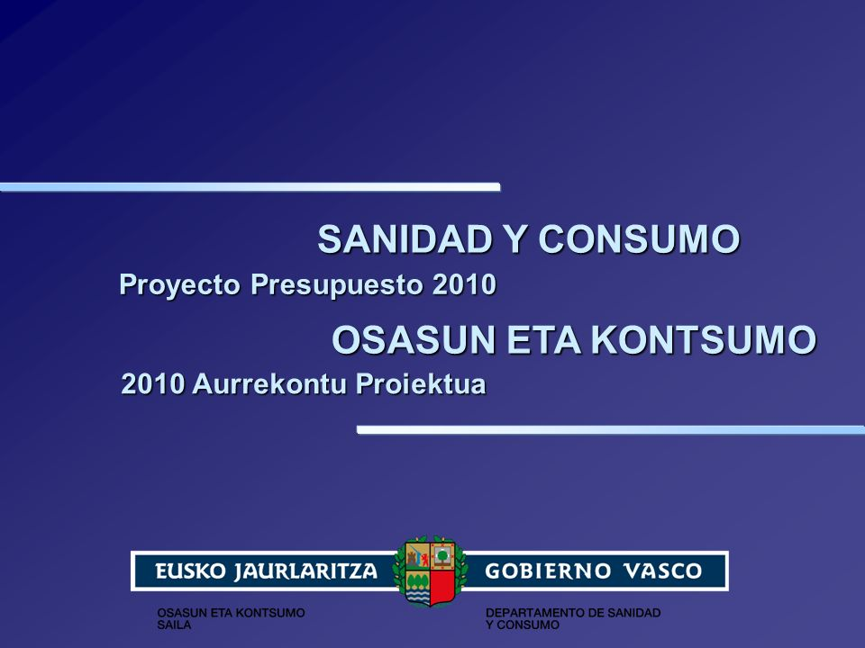 SANIDAD Y CONSUMO OSASUN ETA KONTSUMO Proyecto Presupuesto 2010