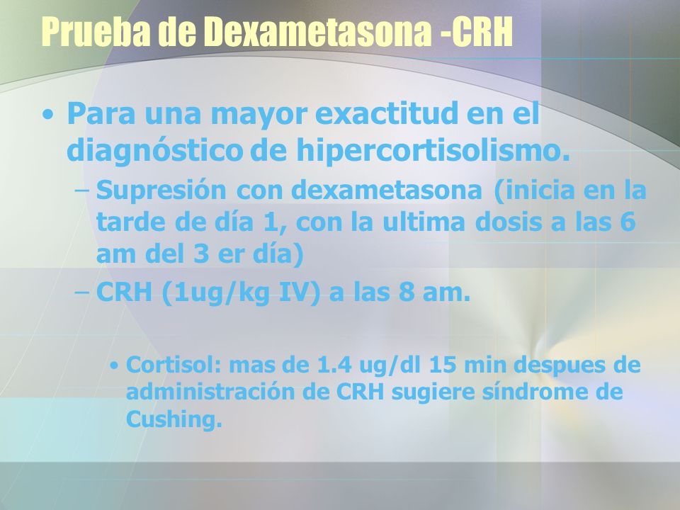 Prueba de Dexametasona -CRH
