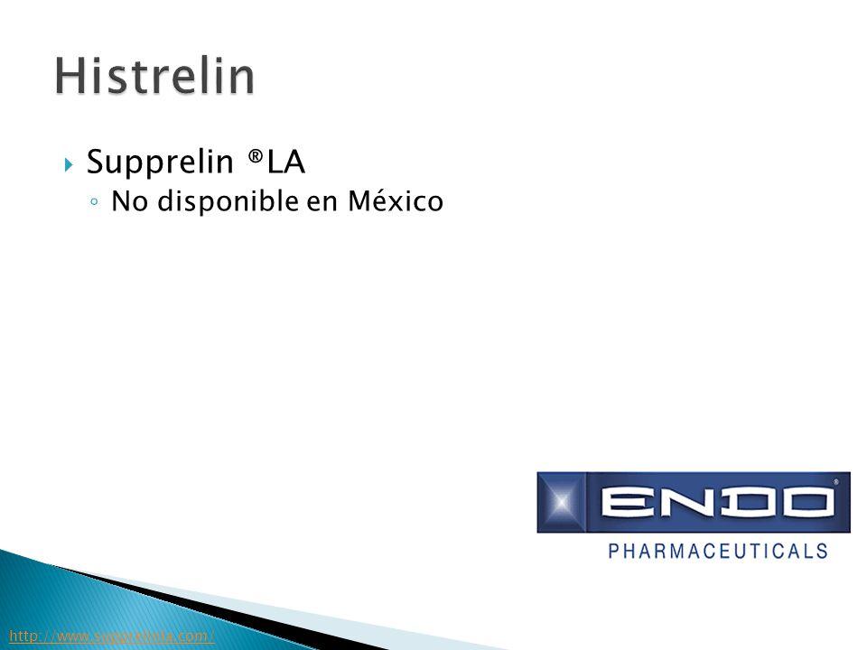 Histrelin Supprelin ®LA No disponible en México