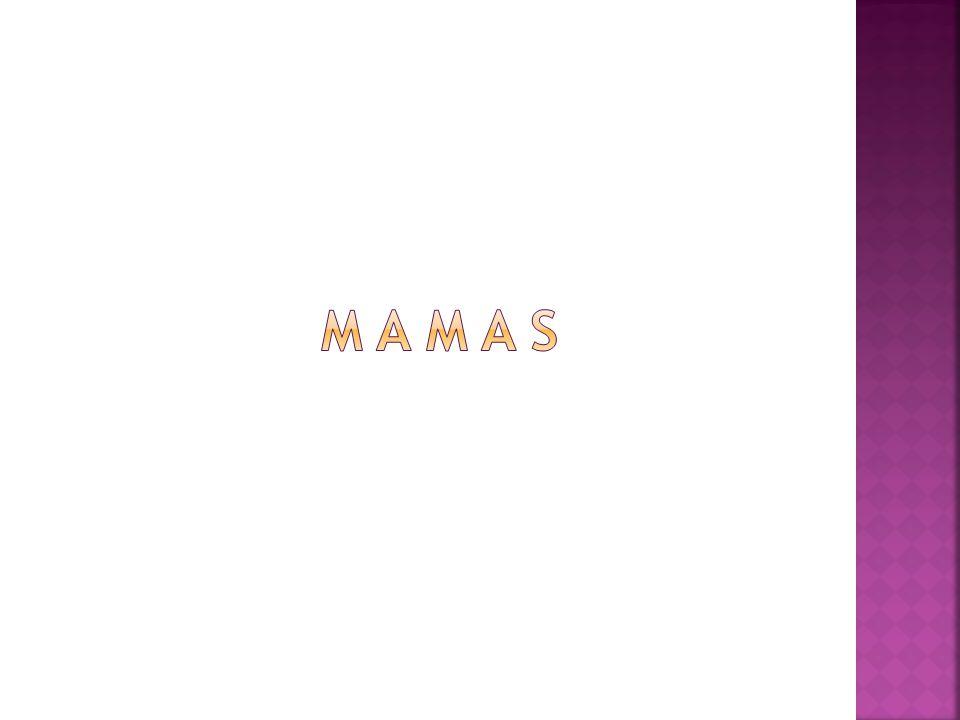 M a m a s