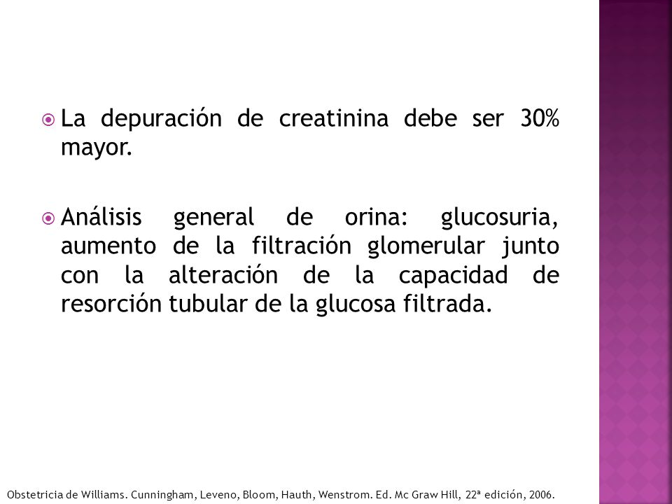 La depuración de creatinina debe ser 30% mayor.