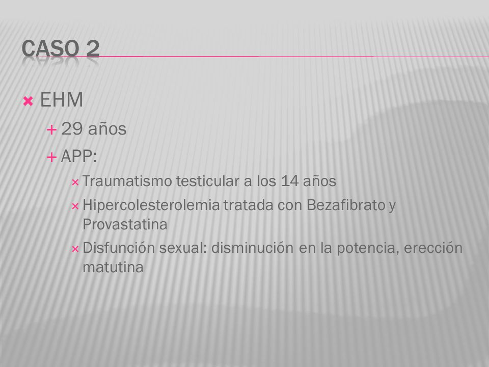 Caso 2 EHM 29 años APP: Traumatismo testicular a los 14 años