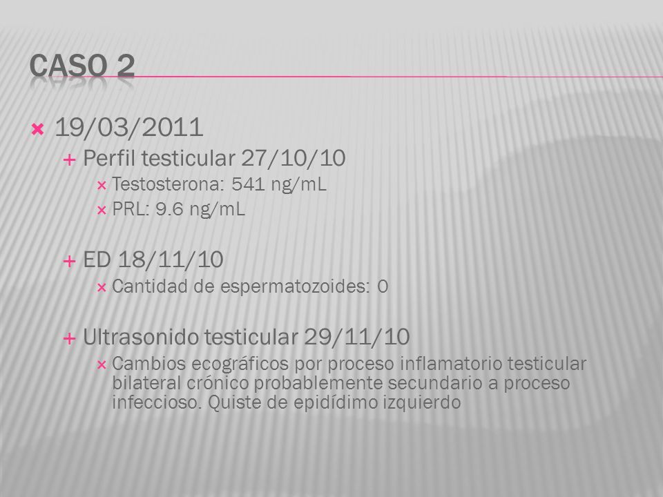 Caso 2 19/03/2011 Perfil testicular 27/10/10 ED 18/11/10