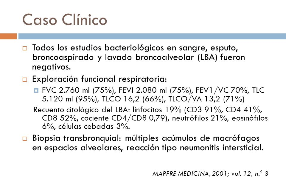 Caso Clínico Todos los estudios bacteriológicos en sangre, esputo, broncoaspirado y lavado broncoalveolar (LBA) fueron negativos.