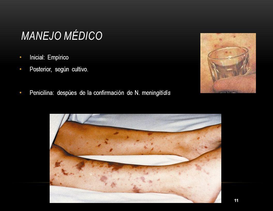 Manejo médico Inicial: Empírico Posterior, según cultivo.