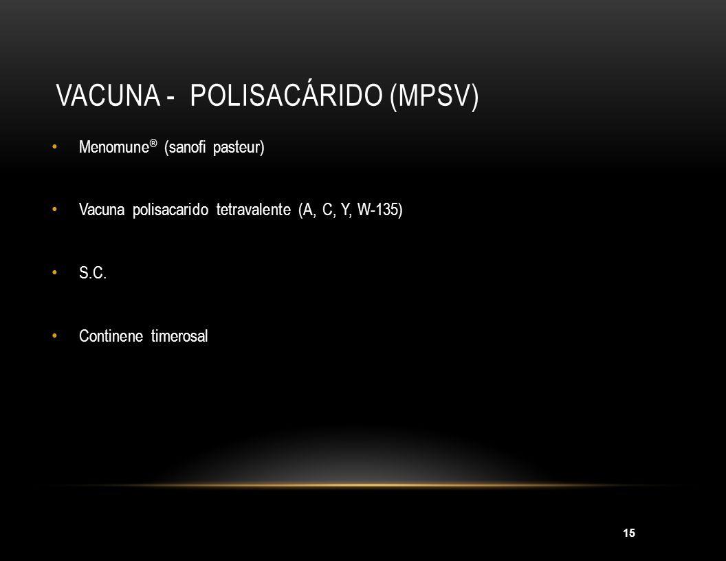 Vacuna - polisacárido (MPSV)