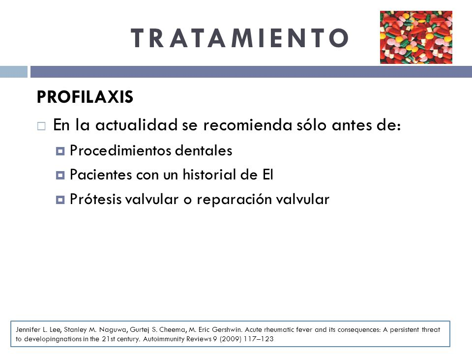 TRATAMIENTO PROFILAXIS En la actualidad se recomienda sólo antes de:
