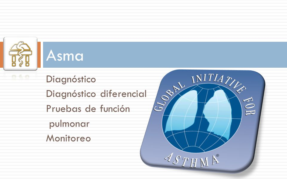 Asma Diagnóstico Diagnóstico diferencial Pruebas de función pulmonar