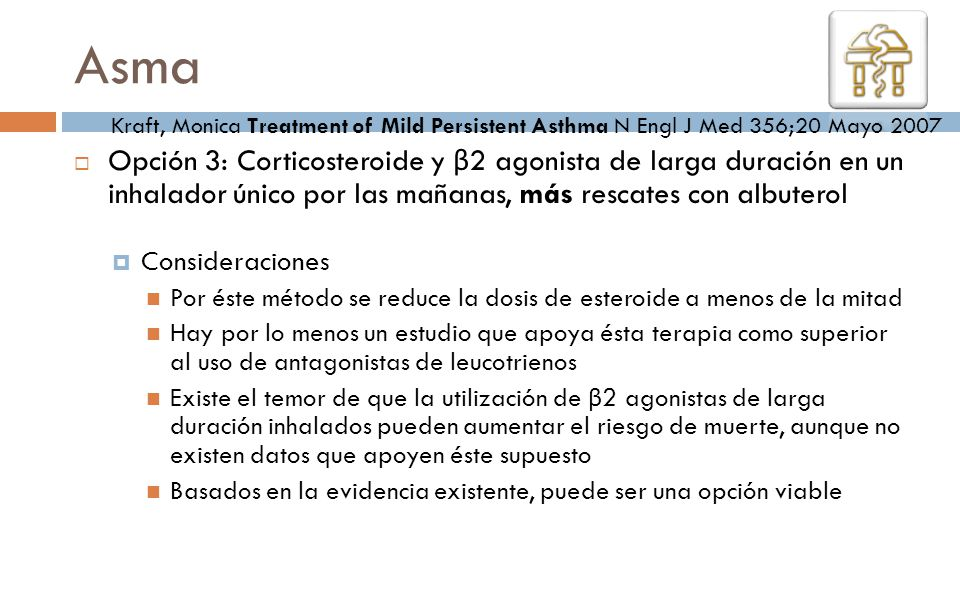 Asma Kraft, Monica Treatment of Mild Persistent Asthma N Engl J Med 356;20 Mayo 2007.