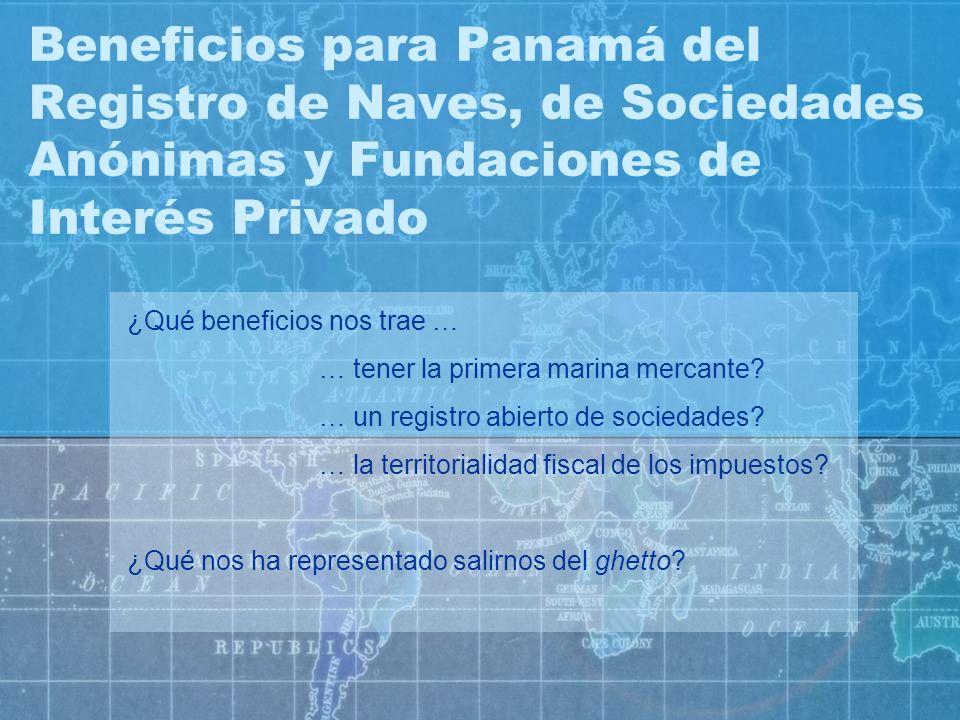 Beneficios para Panamá del Registro de Naves, de Sociedades Anónimas y Fundaciones de Interés Privado