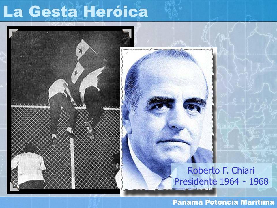 La Gesta Heróica Roberto F. Chiari Presidente 1964 - 1968