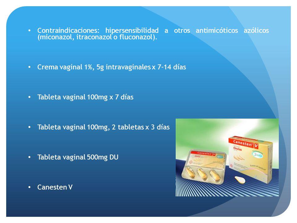 Contraindicaciones: hipersensibilidad a otros antimicóticos azólicos (miconazol, itraconazol o fluconazol).