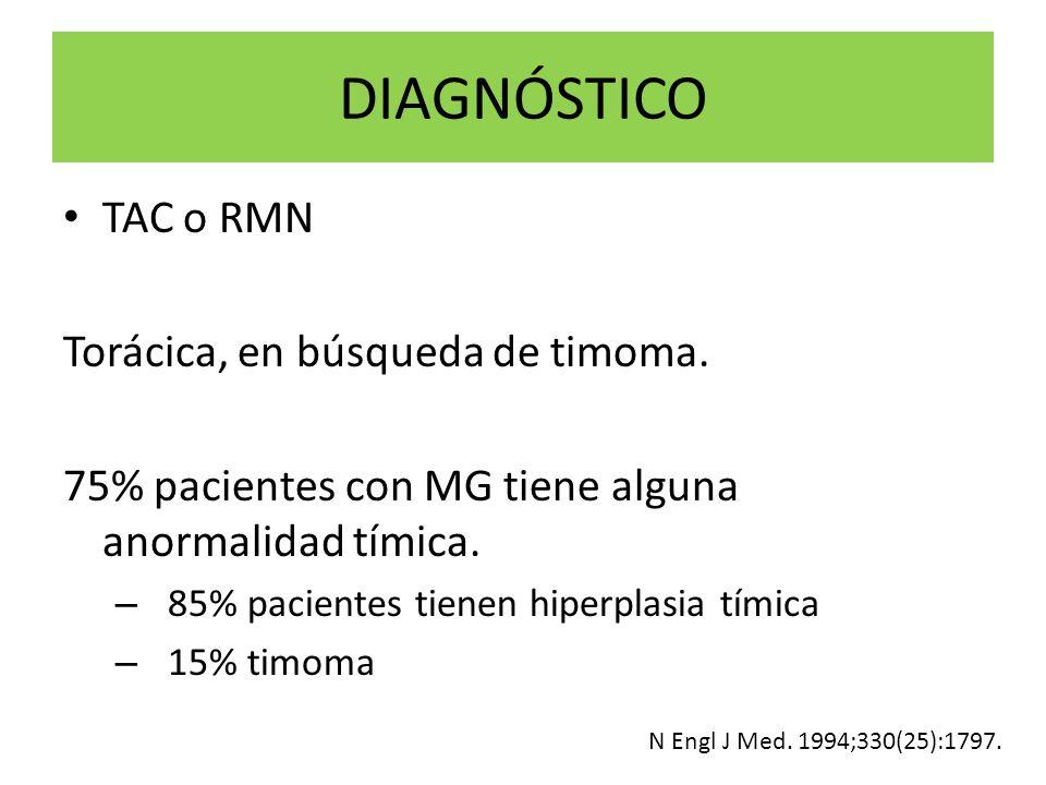 DIAGNÓSTICO TAC o RMN Torácica, en búsqueda de timoma.