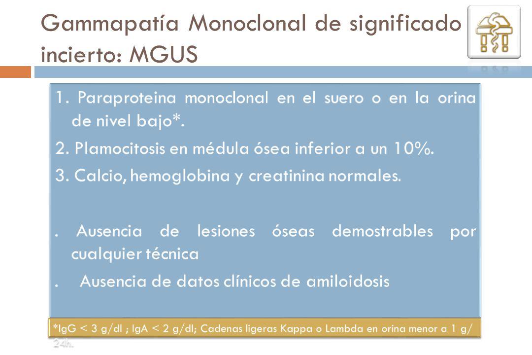 Gammapatía Monoclonal de significado incierto: MGUS