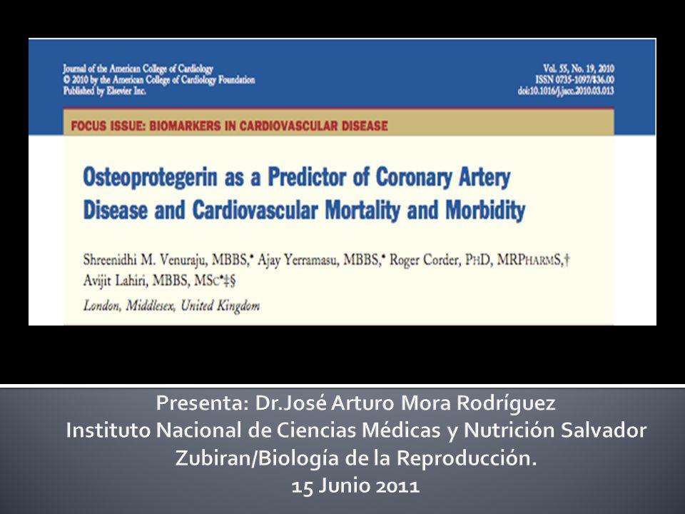 Presenta: Dr.José Arturo Mora Rodríguez Instituto Nacional de Ciencias Médicas y Nutrición Salvador Zubiran/Biología de la Reproducción.