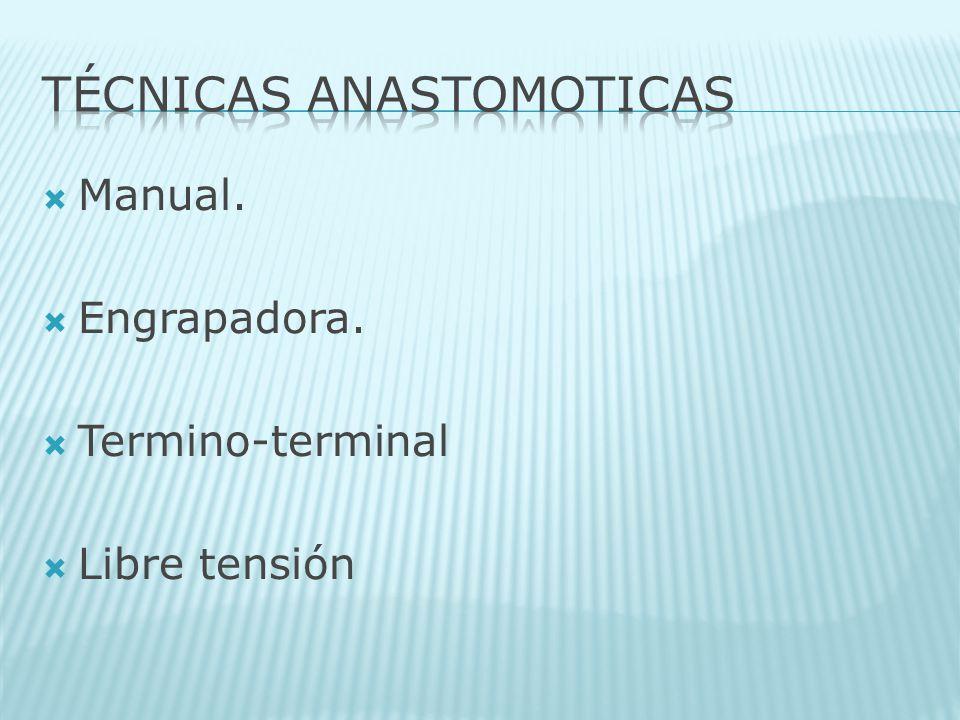 TÉCNICAS ANASTOMOTICAS