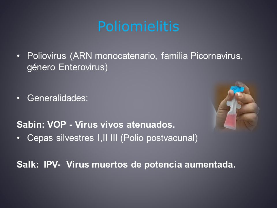 Poliomielitis Poliovirus (ARN monocatenario, familia Picornavirus, género Enterovirus) Generalidades: