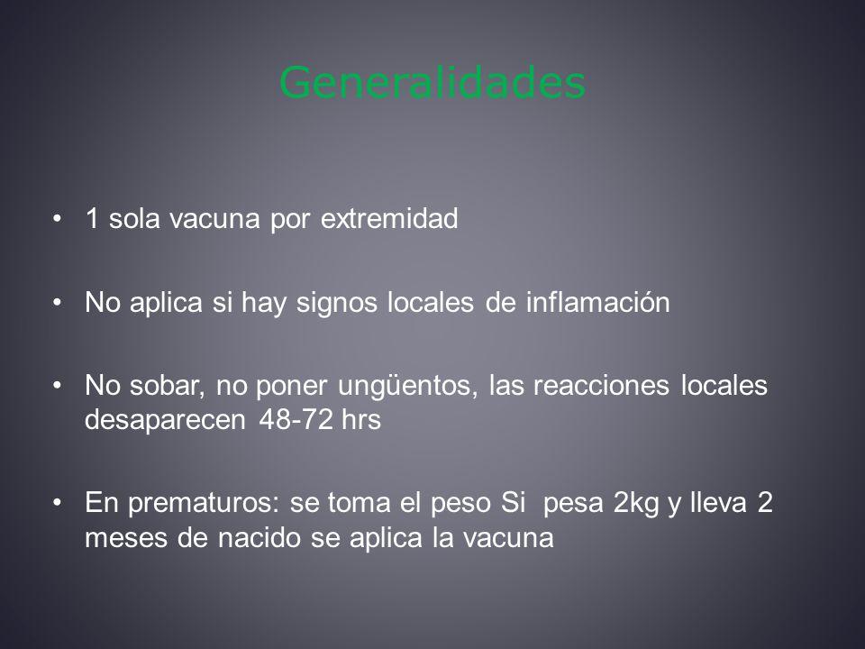 Generalidades 1 sola vacuna por extremidad