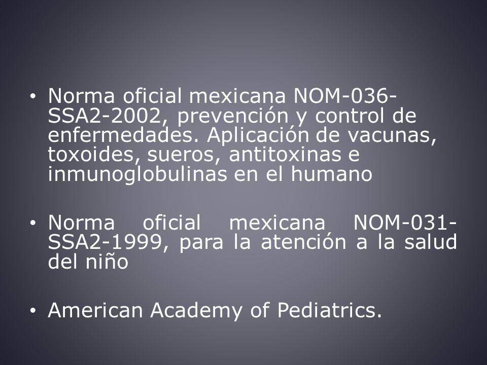 Norma oficial mexicana NOM-036-SSA2-2002, prevención y control de enfermedades. Aplicación de vacunas, toxoides, sueros, antitoxinas e inmunoglobulinas en el humano