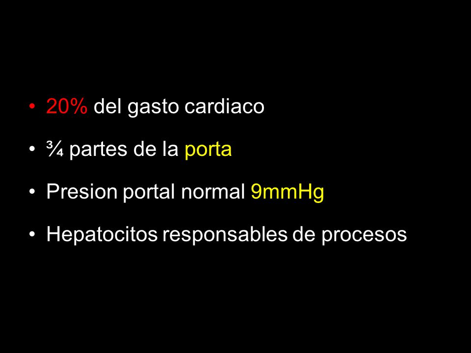 20% del gasto cardiaco ¾ partes de la porta. Presion portal normal 9mmHg.
