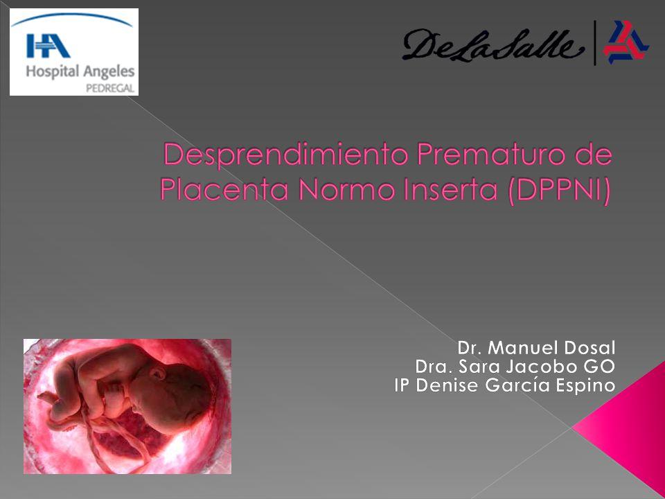 Desprendimiento Prematuro de Placenta Normo Inserta (DPPNI)