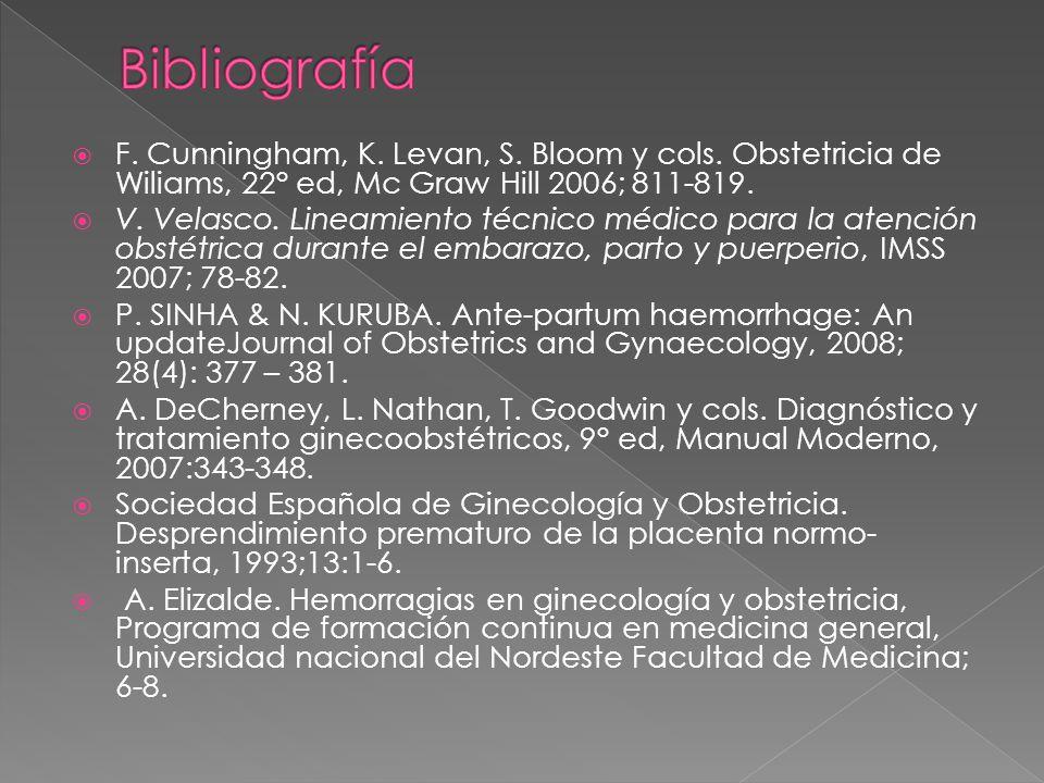 Bibliografía F. Cunningham, K. Levan, S. Bloom y cols. Obstetricia de Wiliams, 22° ed, Mc Graw Hill 2006; 811-819.