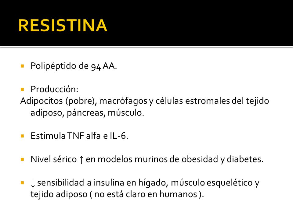RESISTINA Polipéptido de 94 AA. Producción: